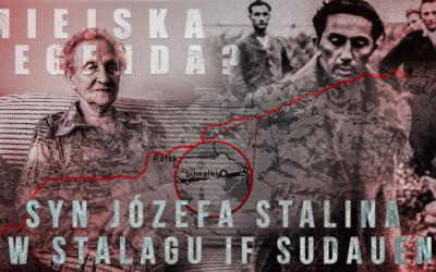 Syn Józefa Stalina w Stalagu IF Sudauen? Sprawdzamy miejską legendę.